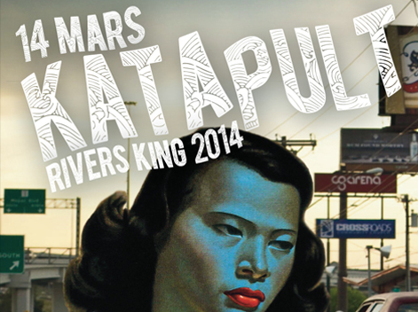 14 mars 2014 Katapult Rivers King 2014 Ark Sonja Moonear Secret Guest Karat Records Dure Vie