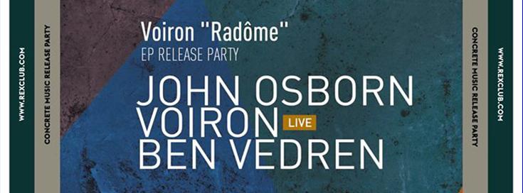 voiron-radome-release-party-concrete-music-john-osborn-voiron-ben-vedren-rex-club-jeudi-20-mars-2014-dure-vie