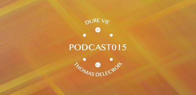Slider Dure Vie Podcast015 • Thomas Delecroix