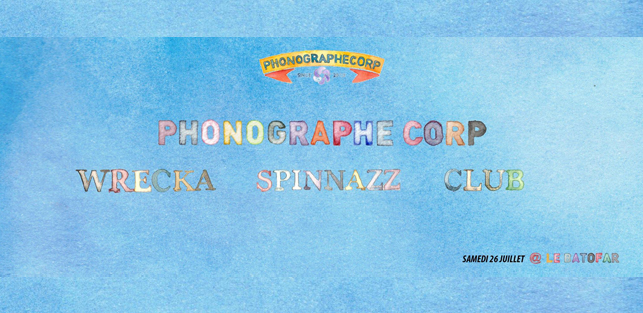 Slider PHONOGRAPHE CORP WRECKA SPINNAZZ CLUB DURE VIE DUSTY FINGERS 26 JUILLET 2014 LE BATOFAR copie