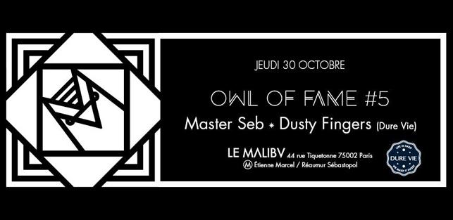 Slider Owl Of Fame #5 Master Seb Dusty Fingers Jeudi 30 Octobre Le Malibv Dure Vie