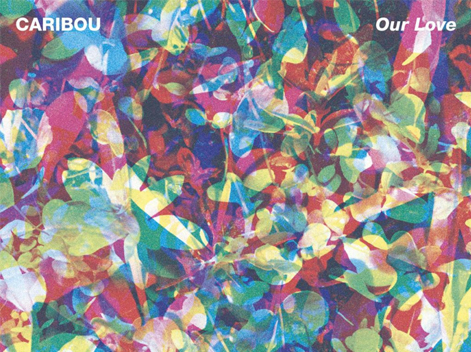 release-caribou-our-love-album Julie Janody Dure Vie