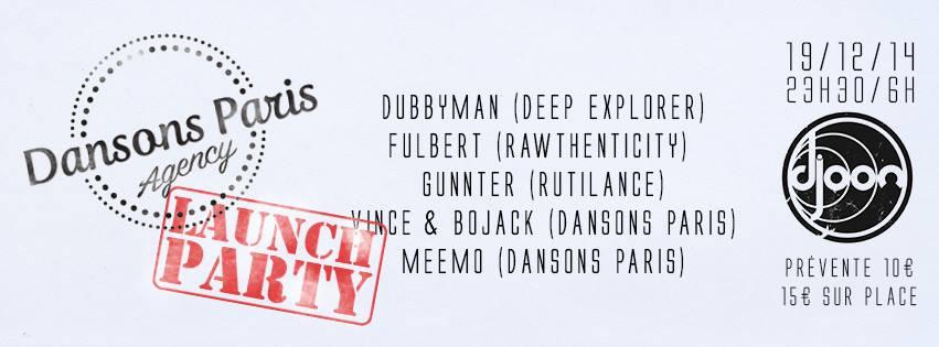 Dubbyman Fulbert Gunnter Vince Bojack Meemo Djoon 19 decembre 2014 Dansons Paris Agency Launch Party Dure Vie