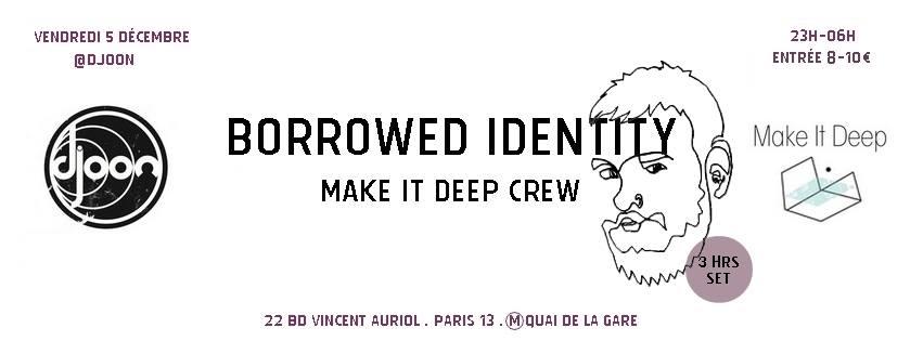 Playlist Make It Deep Djoon 5 decembre 2014 Borrowed Identity Dure Vie