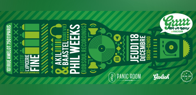 Slider Grrrrr Pop Up Party Grolsch Panic Room Jeudi 18 Decembre 2014 Phil Weeks Robsoul Recordings Akil Baastel Dure VIe Epicerie Fine