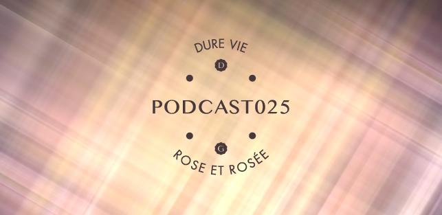 Slider Dure Vie Podcast025 •ROSE ET ROSÉE