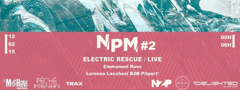 Péché Mignon Electric Rescue Emmanuel Russ Lorenzo Lacchesi pitport Dure Vie 12 fevrier Machine du Moulin Rouge