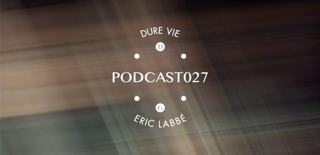 Slider Dure Vie Podcast027 •ERIC LABBÉ