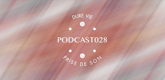 Slider Dure Vie Podcast028 •PRISE DE SON