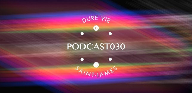 Slider Dure Vie Podcast030 • SAINT-JAMES (Phonographe Corp - Chapade)