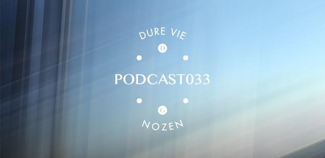 Slider Dure Vie Podcast033 • NOZEN