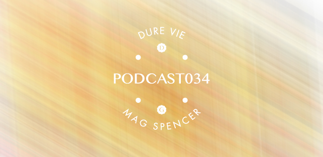 Slider Dure Vie Podcast034 • MAG SPENCER
