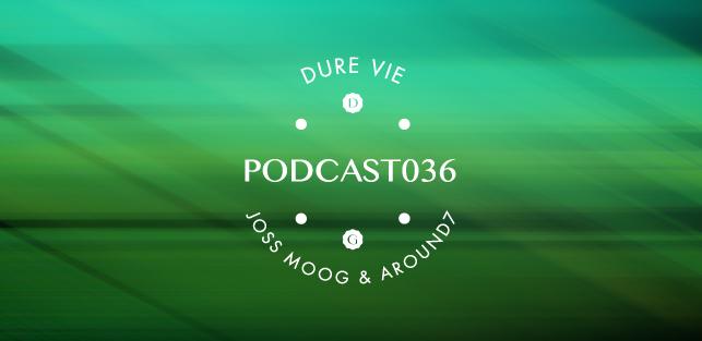 Slider Dure Vie Podcast036 • JOSS MOOG B2B AROUND7