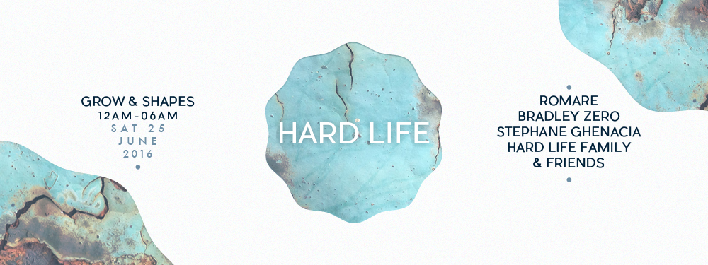 HARD LIFE Launching 25-06-16 Grow and Shapes Romare, Bradley Zero, Stepahen Ghenacia, Hard Life Family and Friends